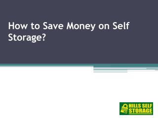How You Can Save Money With Self Storage