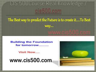 CIS 500Course Real Knowledge / cis500.com