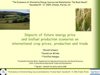 Impacts of future energy price  and biofuel production scenarios on  international crop prices, production and trade