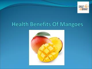Know Surprising Health Benefits of Mangoes - Salebhai