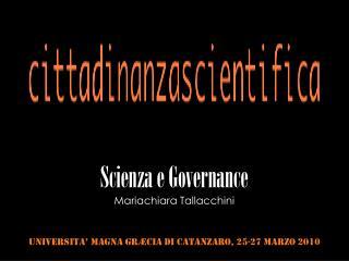 Scienza e Governance Mariachiara Tallacchini
