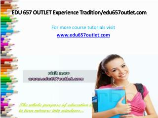 EDU 657 OUTLET Experience Tradition/edu657outlet.com