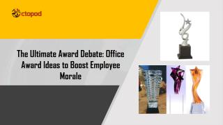 The Ultimate Award Debate: Office Award Ideas to Boost Employee Morale
