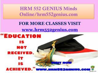 HRM 552 GENIUS Minds Online/hrm552genius.com