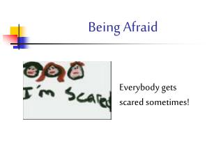 Being Afraid