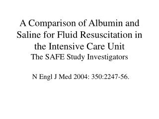 A Comparison of Albumin and Saline for Fluid Resuscitation in the Intensive Care Unit The SAFE Study Investigators