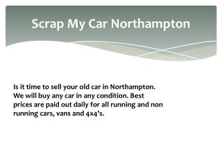 Scrap My Car Northampton| Cash For Cars Northampton