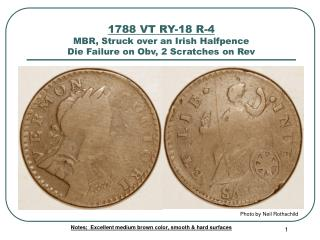 1788 VT RY-18 R-4 MBR, Struck over an Irish Halfpence Die Failure on Obv, 2 Scratches on Rev