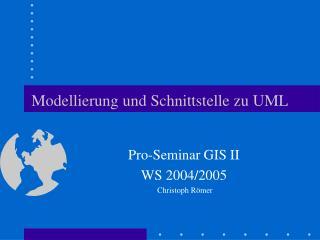 Modellierung und Schnittstelle zu UML