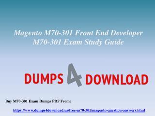 Free Magento M70-301 Exam Questions - Magento M70-301 Dumps PDF Dumps4Download.us