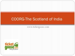 COORG-The Scotland of India