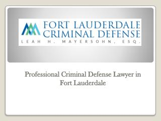 Professional Criminal Defense Lawyer in Fort Lauderdale