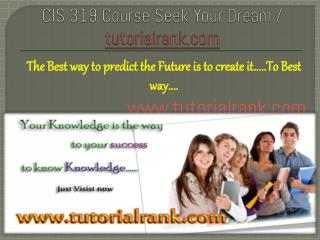 CIS 319 course success is a tradition/tutorilarank.com