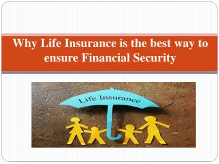 Why life insurance is the best way to ensure financial security