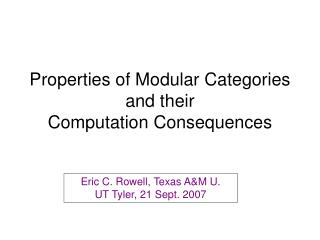 Properties of Modular Categories and their Computation Consequences