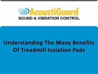 Understanding the Many Benefits of Treadmill Isolation Pads