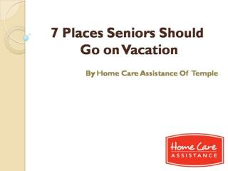 7 Places Seniors Should Go on Vacation