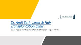 Get All Types of Hair Treatments from Best Transplant Surgeon in Delhi