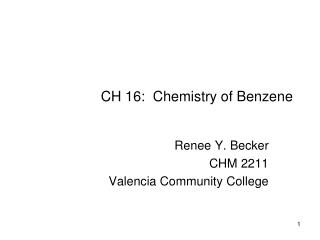 CH 16:  Chemistry of Benzene