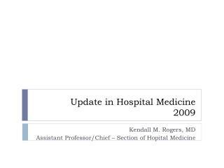 Update in Hospital Medicine 2009