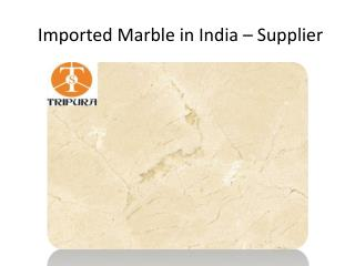Imported Marble in India – Supplier