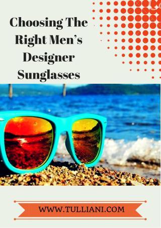Choosing The Right Men's Designer Sunglasses