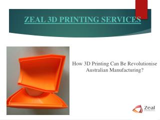 How 3D Printing Can Be Revolutionize Australian Manufacturing?