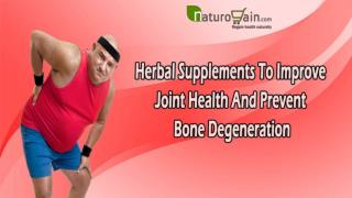 Herbal Supplements To Improve Joint Health And Prevent Bone Degeneration