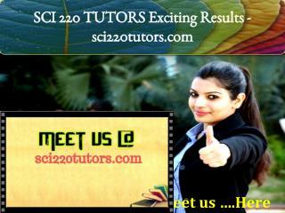 SCI 220 TUTORSExciting Results / sci220tutors.com