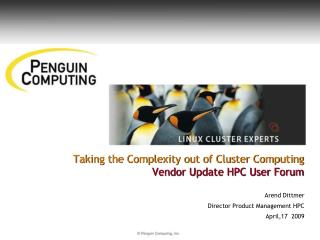 Taking the Complexity out of Cluster Computing Vendor Update HPC User Forum