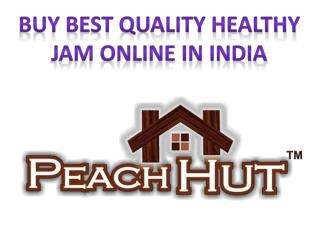 Buy best quality healthy jam online in India - Peach Hut