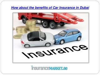 How about the benefits of Car Insurance in Dubai