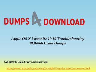 Free Apple 9L0-066 Exam Questions - Apple 9L0-066 Dumps PDF Dumps4Download.us