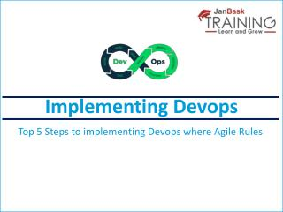 Top 5 Steps to implementing Devops where Agile Rules