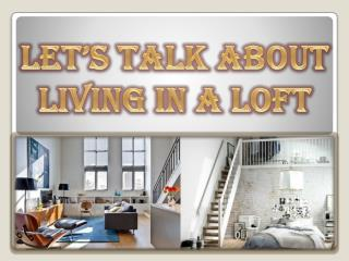 Let's Talk About Living in a Loft