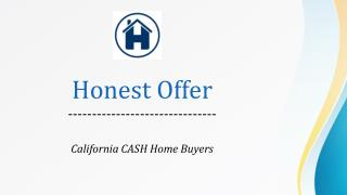 The Honest Offer - CASH Home Buyers California