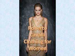 Roberto Cavalli India | Roberto Cavalli Clothing for Women