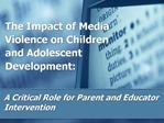The Impact of Media Violence on Children and Adolescent Development: