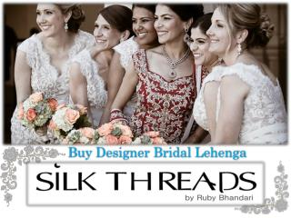 Buy Designer Bridal Lehenga at Silk Threads