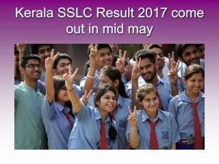 kerala sslc result 2017 will be update in Ist Week of may