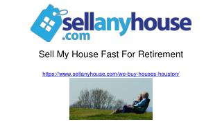 Sell My Houston House | 4 Things To Consider When Retiring
