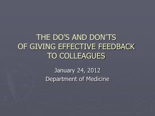 THE DO S AND DON TS  OF GIVING EFFECTIVE FEEDBACK TO COLLEAGUES