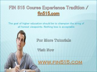 FIN 515 Course Experience Tradition / fin515.com