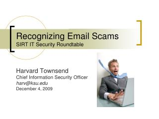 Recognizing Email Scams SIRT IT Security Roundtable