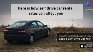 Here is how self-drive car rental rates can affect you