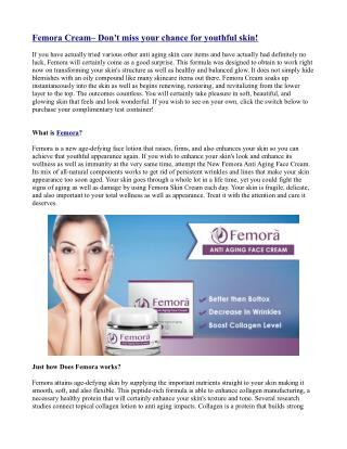 Femora Cream– Don't miss your chance for youthful skin!
