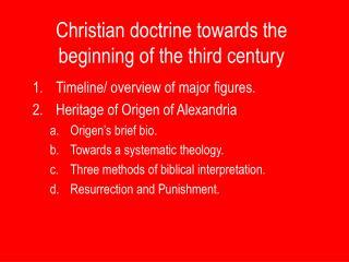 Christian doctrine towards the beginning of the third century