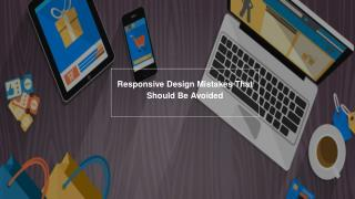 Know The Responsive Design Mistakes That You Should Avoid