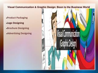 Visual Communication & Graphic Design: Boon to the Business World
