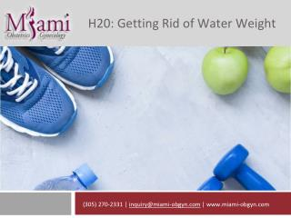H20: Getting Rid of Water Weight